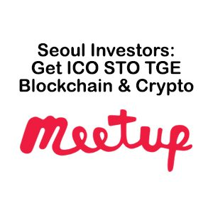 Seoul-Investors-Get-ICO-STO-TGE-Blockchain-Crypto-Deals.jpg