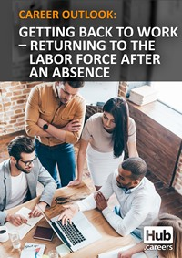 Career Outlook: Getting back to work: Returning to the labor force after an absence
