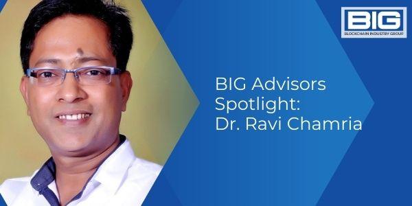 BIG Advisors Spotlight: Dr. Ravi Chamria